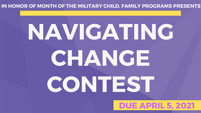 Navigate Change: Month of the military child contest